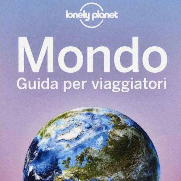 Lonely Planet Mondo. Guida per viaggiatori